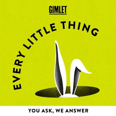 Every Little Thing:Gimlet
