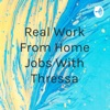 Real Work From Home Jobs With Thressa artwork
