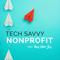 The Tech Savvy Nonprofit
