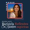 Maristela Santos: Reflexões espíritas