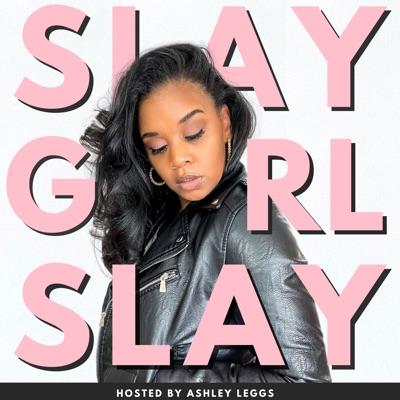 Slay Girl Slay:Ashley Leggs