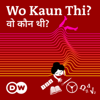 Wo Kaun Thi - The Podcast about Women Pioneers | Deutsche Welle podcast