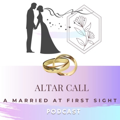 Altar Call: A Married At First Sight Podcast:Tayne & Ade