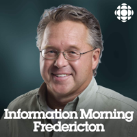 Information Morning Fredericton from CBC Radio New Brunswick (Highlights) podcast
