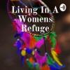 Living In A Womens Refuge artwork