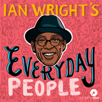 Ian Wright's Everyday People podcast