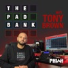The Pad Bank w/t Tony Brown