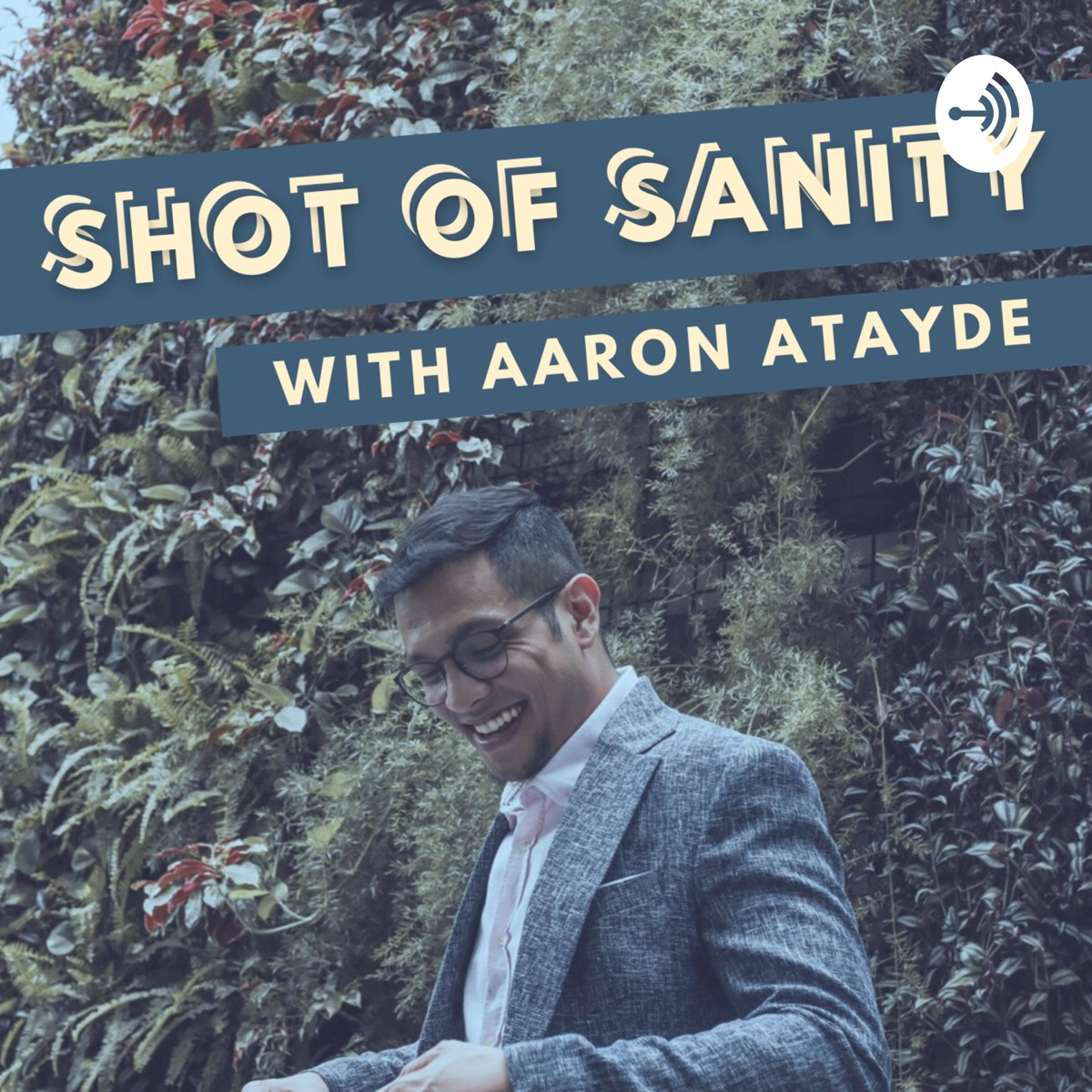 Shot of Sanity with Aaron Atayde