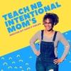Teach NB Intentional Mom's Podcast artwork