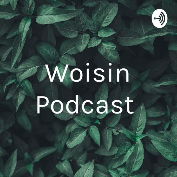 Woisin Podcast