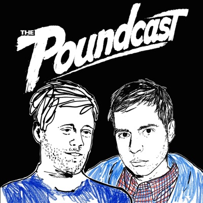 The Poundcast