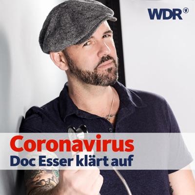 Coronavirus - Doc Esser klärt auf:Westdeutscher Rundfunk