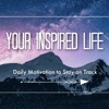 Your Inspired Life - Daily Motivation to Stay on Track artwork