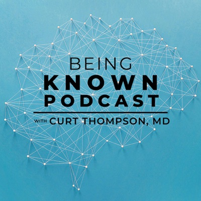 Being Known Podcast:Being Known Podcast