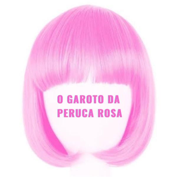 O Garoto da Peruca Rosa
