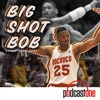 Big Shot Bob Pod with Robert Horry