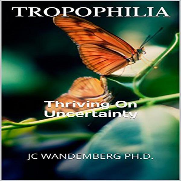 Tropophilia: Beyond Resilience & Antifragility
