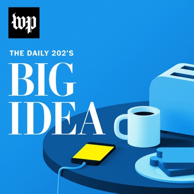 The Daily 202's Big Idea:The Washington Post
