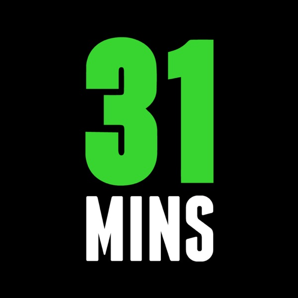 The 31 Minute Podcast