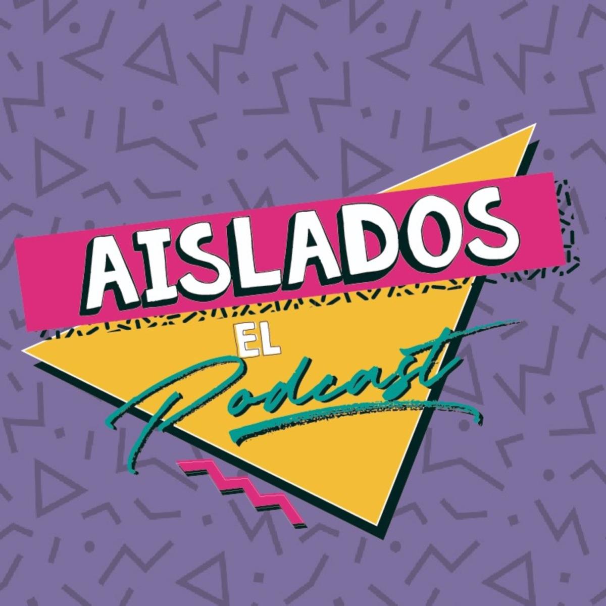 Aislados El Podcast