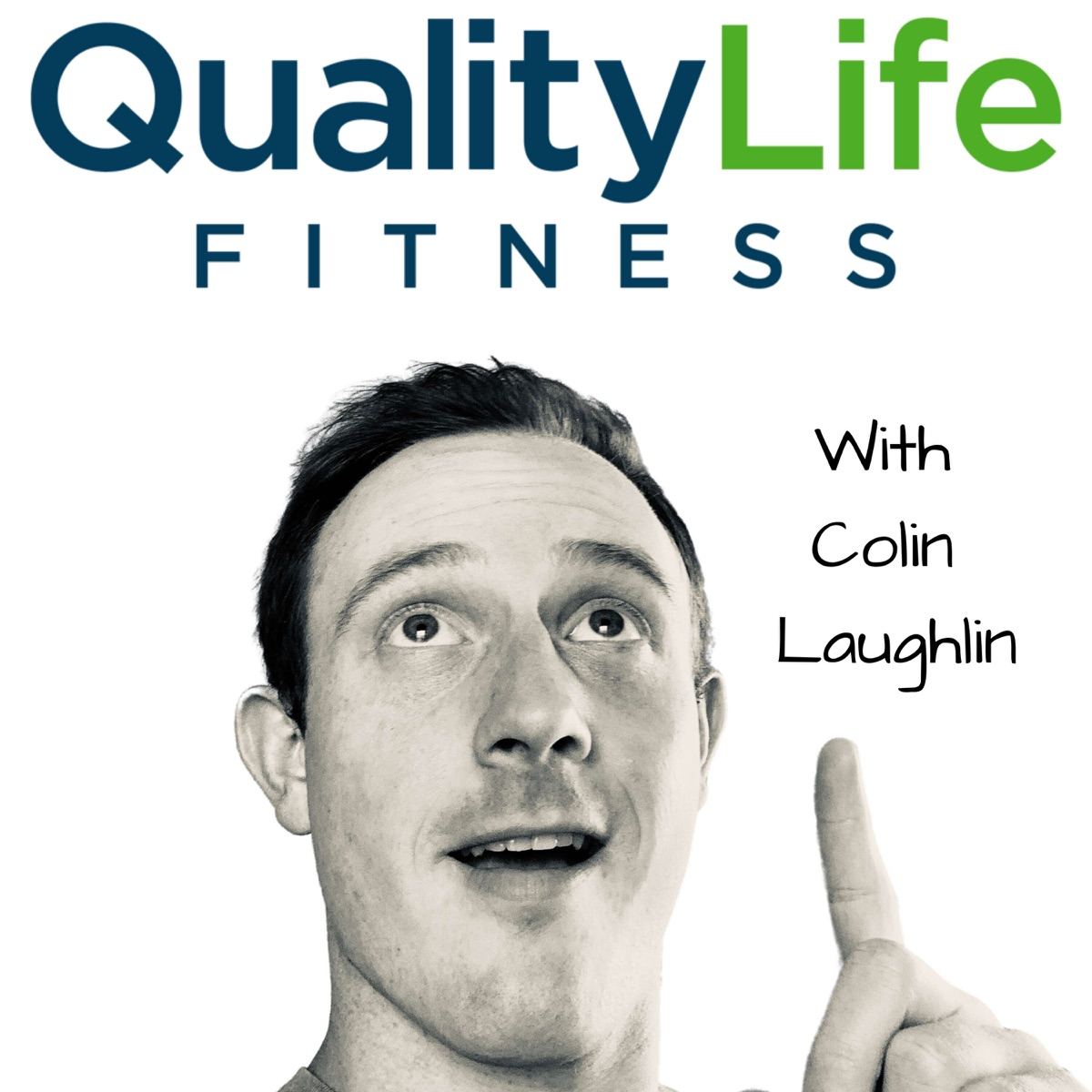 QualityLife Fitness With Colin Laughlin