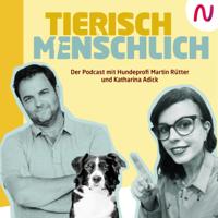 Tierisch menschlich - Der Podcast mit Hundeprofi Martin Rütter und Katharina Adick