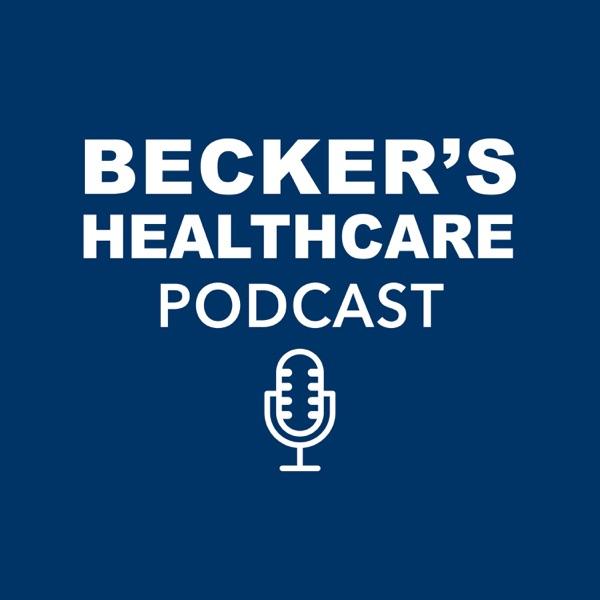 Becker's Healthcare Podcast Artwork