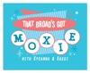 That Broad's Got Moxie! artwork
