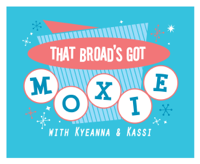 That Broad's Got Moxie! podcast