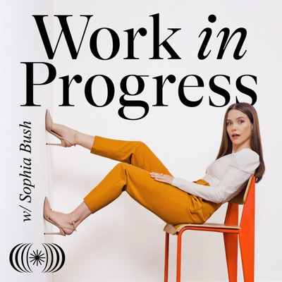 Work in Progress with Sophia Bush:Brilliant Anatomy | Wondery