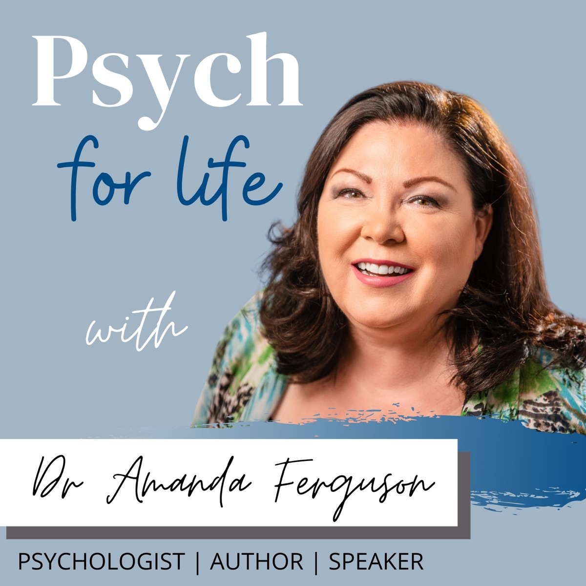 Psych for Life with Dr. Amanda Ferguson