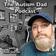 The Autism Dad Podcast