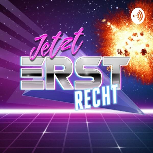 JETZT ERST RECHT