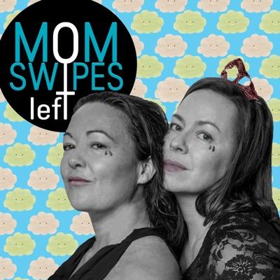 Mom Swipes Left