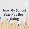 How My School Year Has Been Going artwork