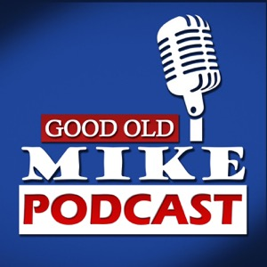 Good Old Mike Podcast
