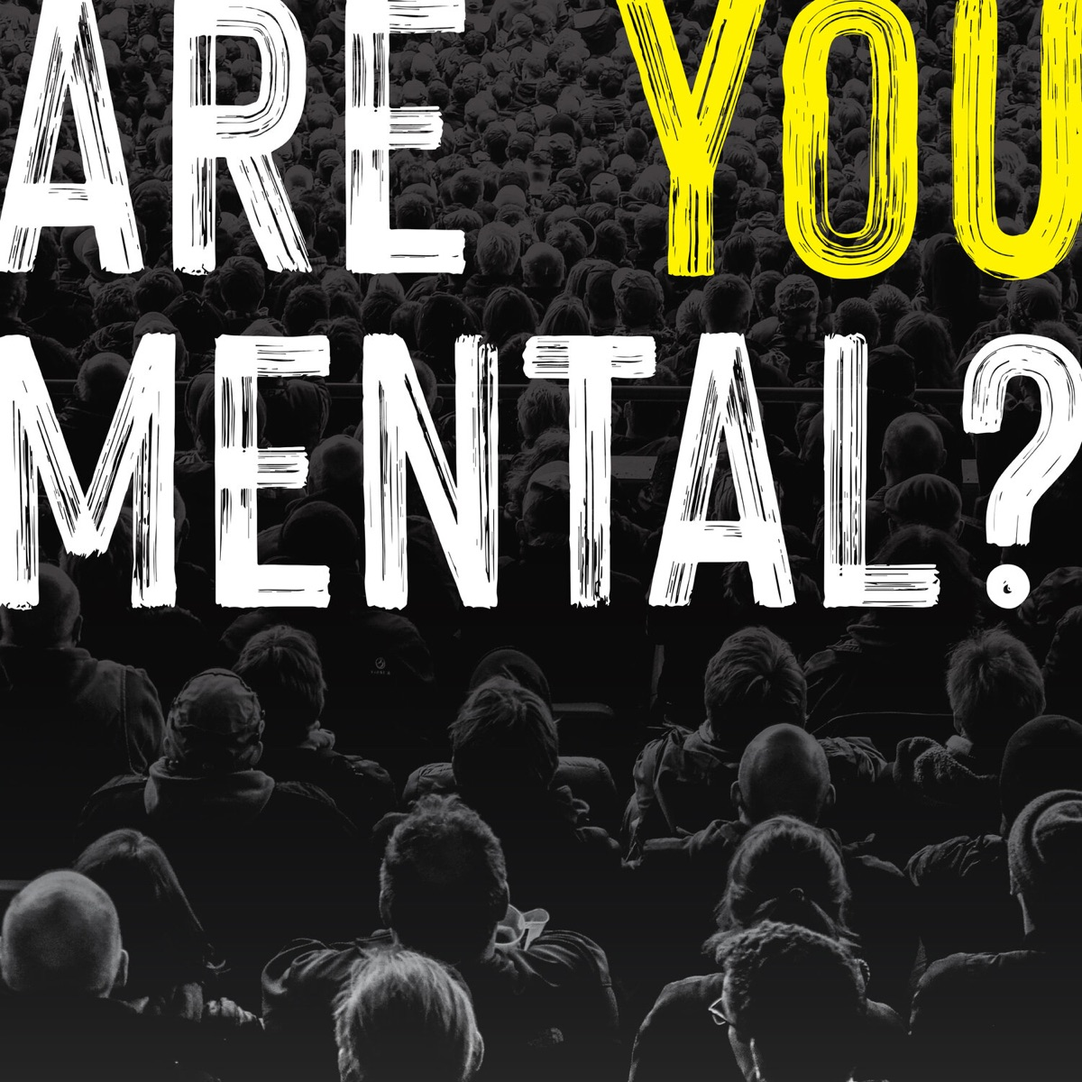 Are You Mental?