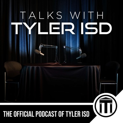 Talks with Tyler ISD