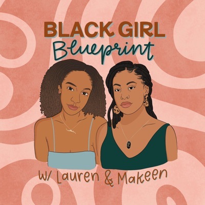 EPISODE 11: GIRLFRIENDS: Navigating Friendships In Your 20s