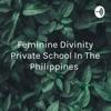 Feminine Divinity Private School In The Philippines  artwork
