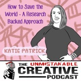 Listener Favorites: Katie Patrick | How to Save the World - A Research Backed Approach
