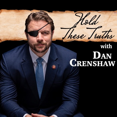 Hold These Truths with Dan Crenshaw:Dan Crenshaw