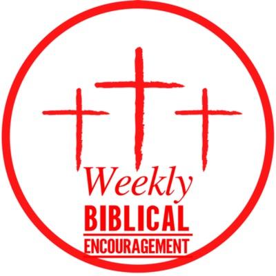 Weekly Biblical Encouragement