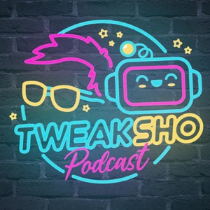 TweakSho Podcast