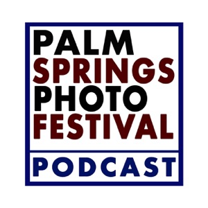 Palm Springs Photo Festival Podcast