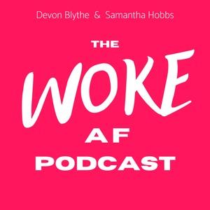 The Woke AF Podcast