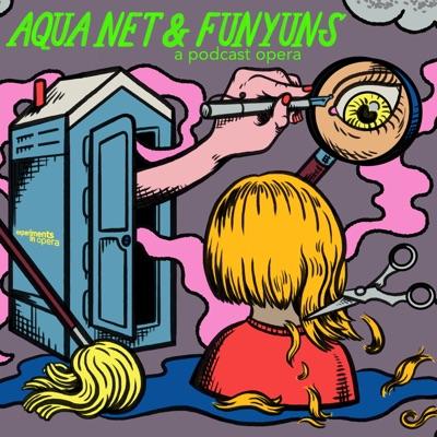 Aqua Net & Funyuns:Experiments in Opera