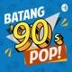 Batang 90's Pop!