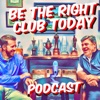Be The Right Club Today Podcast artwork