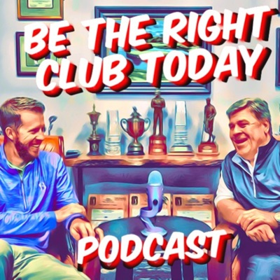 Be The Right Club Today Podcast:Hal Sutton Golf
